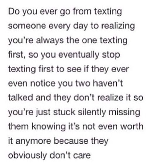 Quotes About People Who Notice: Do You Ever Go From Texting Someone Everyday To Realizing