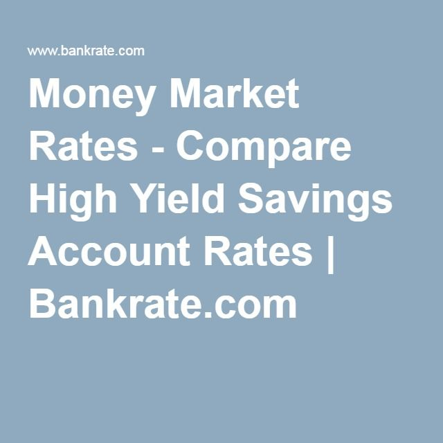 Money Market Rates - Compare High Yield Savings Account Rates | Bankrate.com