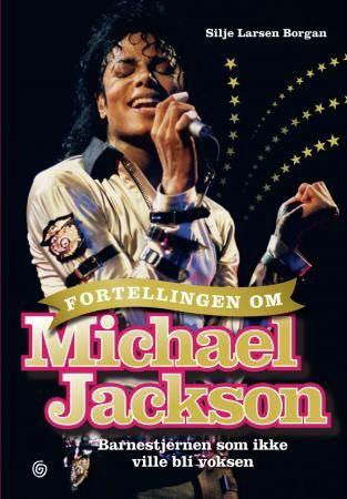 """LUS 15-18 """"Fortellingen om Michael Jackson - barnestjernen som ikke ville bli voksen"""" av Silje Larsen Borgan"""