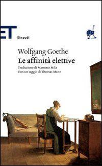 """I libri di Margherita, bibliotecaria di Arcore. Le affinita' elettive, W. Goethe. """"Le pagine di Goethe ('Le affinita' elettive') hanno toccato intimamente il mio animo, non so esattamente perchè, ma le sento vicine, in sintonia con la mia sensibilità."""""""
