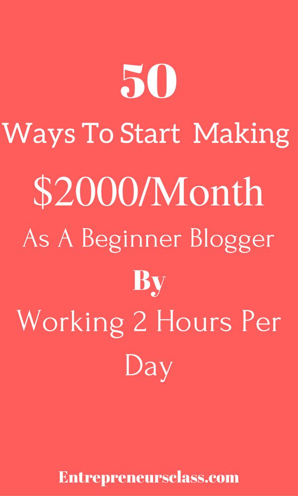 Check out the 50 most easiest ways to make $2000 per month as beginner blogger.Start making money online even without any invetsment.