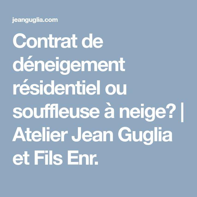 Contrat de déneigement résidentiel ou souffleuse à neige?   Atelier Jean Guglia et Fils Enr.