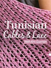 Tunisian Cables & Lace With Kim Guzman -- an Annie's Online Class. Watch a FREE preview here: http://www.anniescatalog.com/onlineclasses/detail.html?code=CCV02