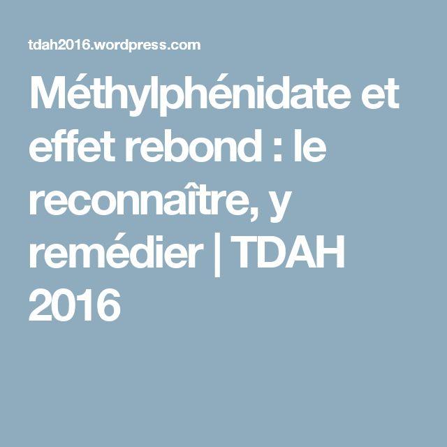 Méthylphénidate et effet rebond : le reconnaître, y remédier | TDAH 2016