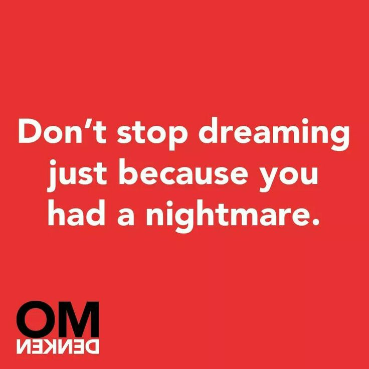 Don't stop dreaming...