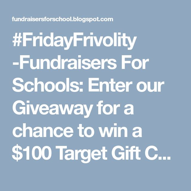 #FridayFrivolity -Fundraisers For Schools: Enter our Giveaway for a chance to win a $100 Target Gift Card!