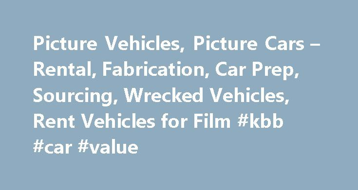 Picture Vehicles, Picture Cars – Rental, Fabrication, Car Prep, Sourcing, Wrecked Vehicles, Rent Vehicles for Film #kbb #car #value http://remmont.com/picture-vehicles-picture-cars-rental-fabrication-car-prep-sourcing-wrecked-vehicles-rent-vehicles-for-film-kbb-car-value/  #vehicles for sale # Cars for Movies For over 30 years, Cinema Vehicle Services has been the leader in providing on camera vehicles to the film industry. We are the oldest and only full service picture car company in the…