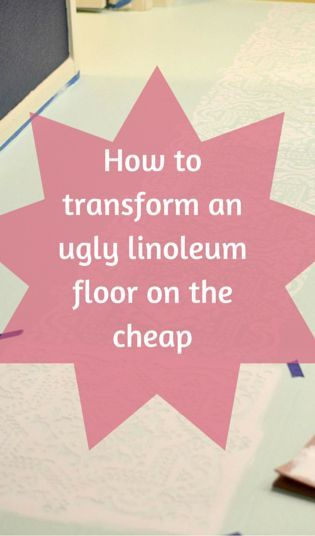 How To Transform An Ugly Linoleum Floor on the Cheap