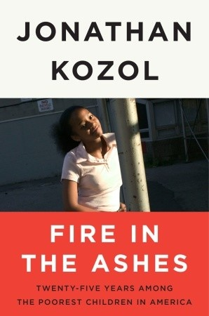 A comprehensive analysis of fire in the ashes by jonathan kozol