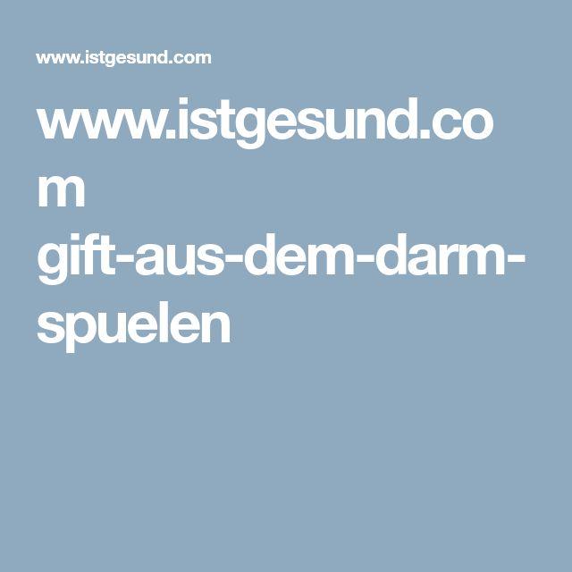 www.istgesund.com gift-aus-dem-darm-spuelen