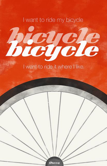 Bicycle...bicycle... I want to ride my bicycle :)