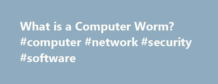 What is a Computer Worm? #computer #network #security #software http://chicago.remmont.com/what-is-a-computer-worm-computer-network-security-software/  # What is a Computer Worm? A computer worm is a self-replicating computer program that penetrates an operating system with the intent of spreading malicious code. Worms utilize networks to send copies of the original code to other computers, causing harm by consuming bandwidth or possibly deleting files or sending documents via email. Worms…