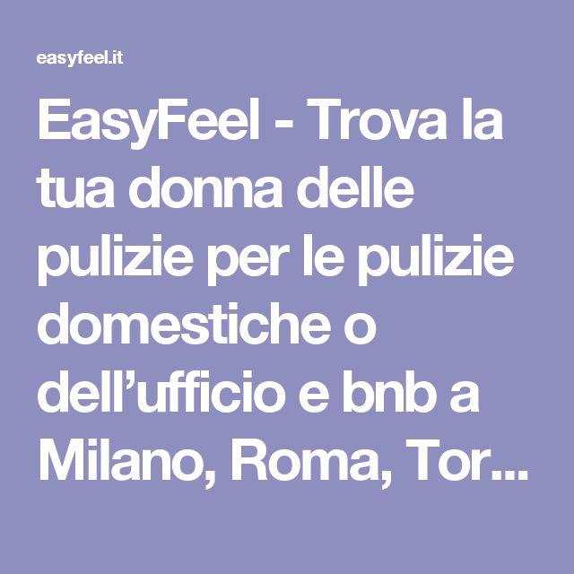 EasyFeel - Trova la tua donna delle pulizie per le pulizie domestiche o dell'ufficio e bnb a Milano, Roma, Torino, Firenze, Bologna