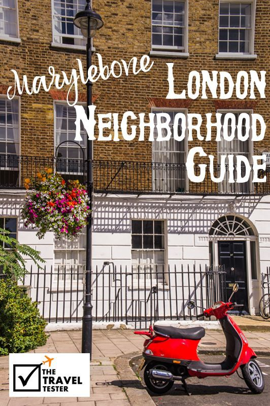 London Neighborhoods Guide: Let's Explore Marylebone! A guide to where to go, what to do and of course where to eat!    The Travel Tester: