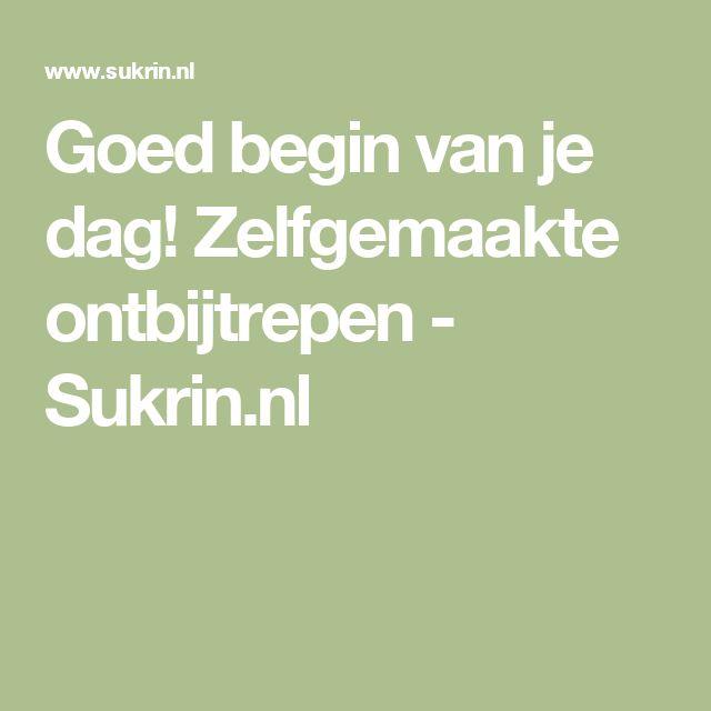 Goed begin van je dag! Zelfgemaakte ontbijtrepen - Sukrin.nl