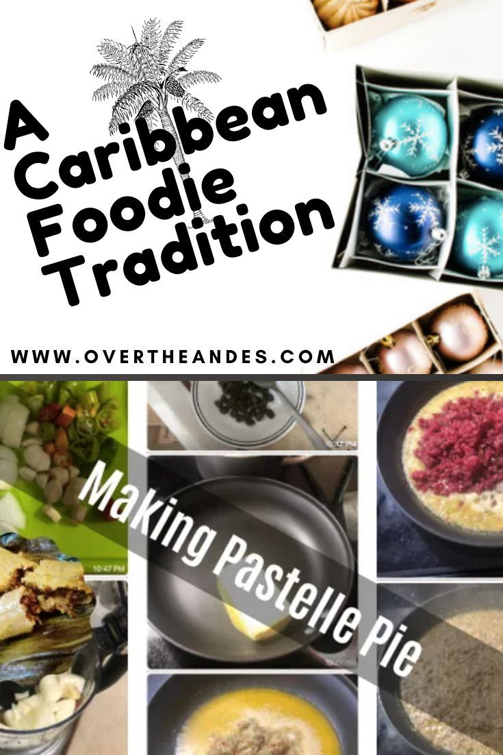 Caribbean Christmas 2020 Making Pastelle Pie: One More Christmas Tradition in 2020