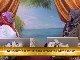 Serap Akıncıoğlu ve Gülay Pınarbaşı ile sohbetler - Kuran Mucizelerinden, Affetmek (18 Ağustos 2012) Video