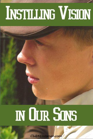 How can we encourage our young men to seek the calling God has on their life? Instilling Vision in Our Sons