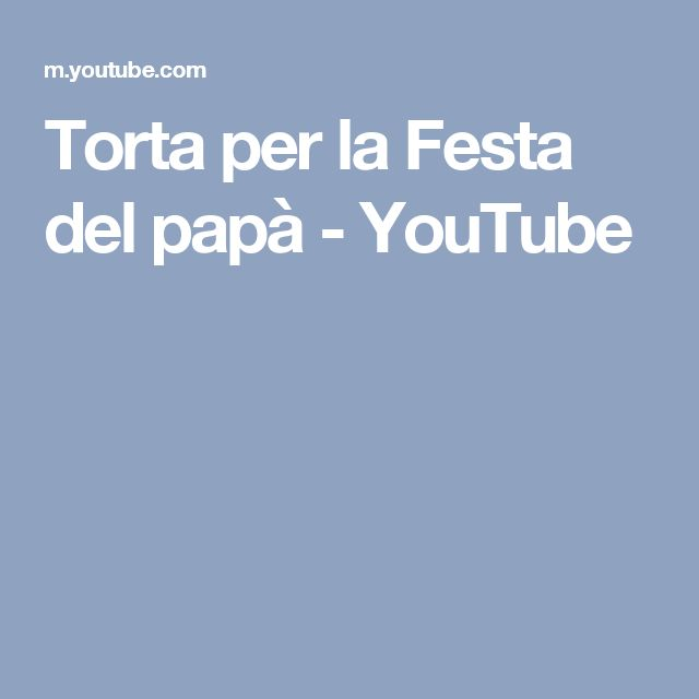 Torta per la Festa del papà - YouTube