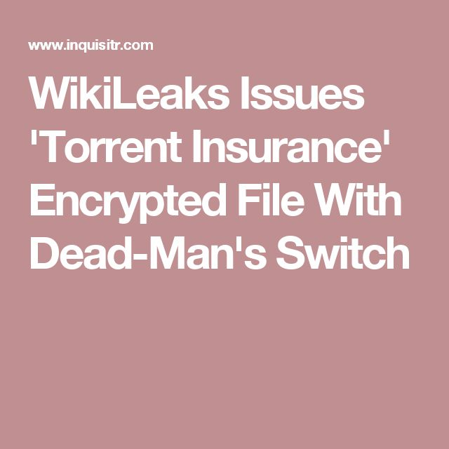 WikiLeaks Issues 'Torrent Insurance' Encrypted File With Dead-Man's Switch