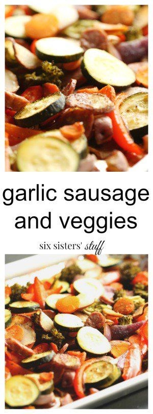 Garlic Sausage and Veggies from SixSistersStuff.com | One Pan Meal | Gluten Free Low Fat Dinner Recipe | Healthy Meals | Quick Dinner Ideas