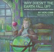 Cover of: Why doesn't the earth fall up? by Vicki Cobb
