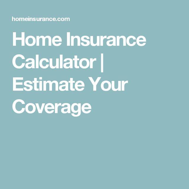 Home Insurance Calculator   Estimate Your Coverage