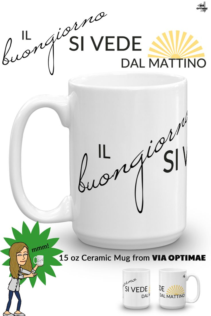 "Il buongiorno si vede dal matting. Literally, ""a good day can be seen from the morning"" ~or more figuratively, how something starts is also how it will end.  In this case, when your day starts with your favorite caffè or tè in your new favorite mug— you can be sure it'll be a good day!  Designed by VIA OPTIMAE and printed in CA... Buon giorno, indeed!"