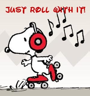 "I've learned along the way to old age that life is NEVER easy. All sorts of stuff happens that causes us worry, anxiety, grief, fear, tears, etc. Snoopy's go the best advice... learn to :""just roll with it."""