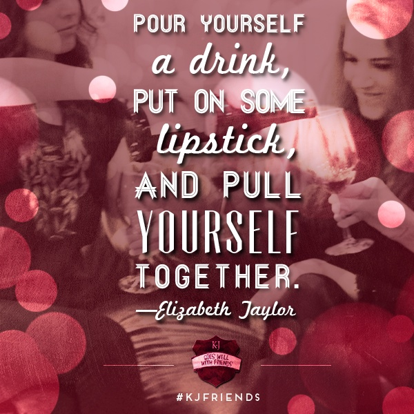 A Monday Mantra for all you K-J Friends who love a great Girls Night Out. #wine #quotes
