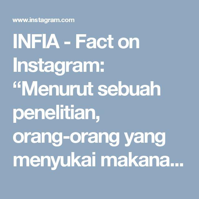 """INFIA - Fact on Instagram: """"Menurut sebuah penelitian, orang-orang yang menyukai makanan pedas cenderung berani dalam mengambil risiko. Mereka juga menikmati saat-saat…"""""""