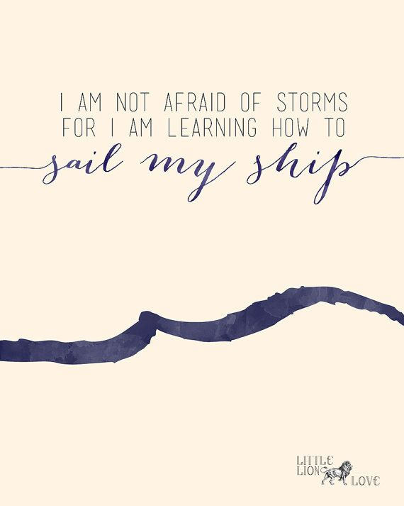 8x10 Print I am not afraid of storms for I am by LittleLionLove, $15.00