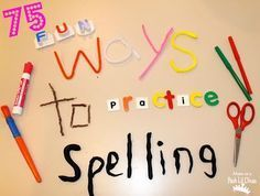 75 FUN Ways to Practice Spelling - writing & fine motor, gross motor, oral, games & online fun! Make learning those spelling words fun, meaningful and memorable!