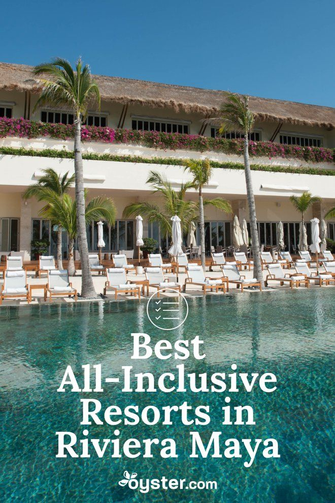 The 15 Best All-Inclusive Resorts In Riviera Maya