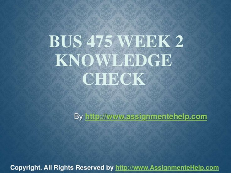 Top your class in just few simple steps be a part of http://www.AssignmenteHelp.com/ and learn courses like BUS 475 Week 2 Knowledge Check Complete Assignment Help. Who says success doesn't come easy? It does. All you want to know is where to be.
