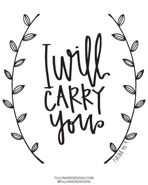 I Will Carry You - Isaiah 46:4 - fullymadedesigns.com - $12 Print