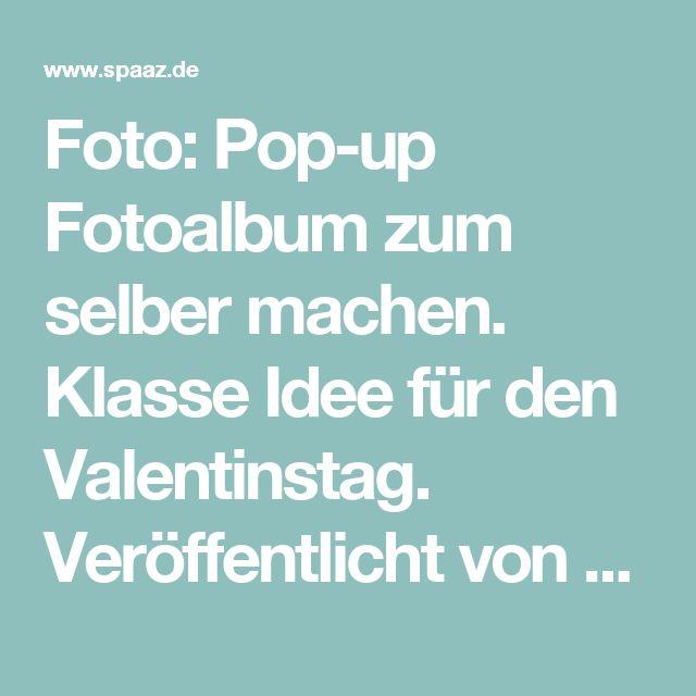 Foto: Pop-up Fotoalbum zum selber machen. Klasse Idee für den Valentinstag. Veröffentlicht von Weltenbummler auf Spaaz.de