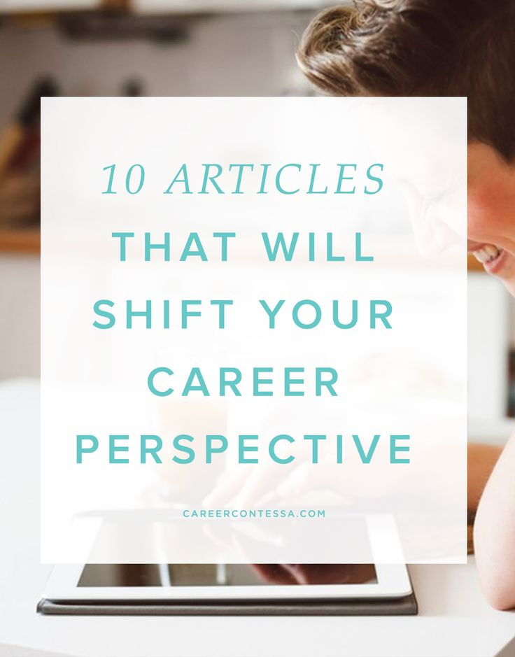 10 articles that will shift your career perspective   CareerContessa.com