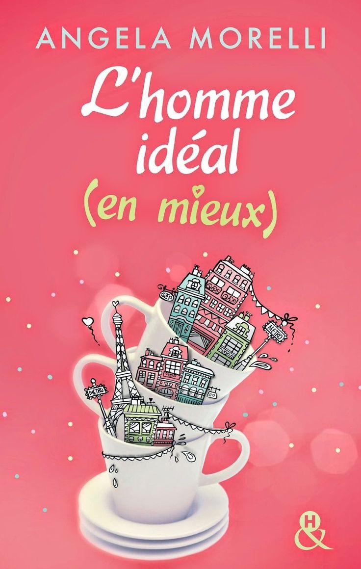 """Ma #Chronique """"L'homme idéal (en mieux)"""" - Angela Morelli"""