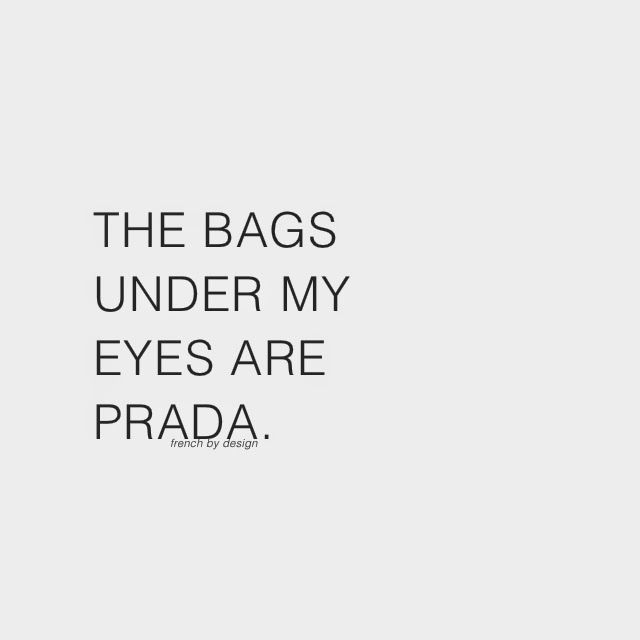 The bags under my eyes are #Prada #flirtcom