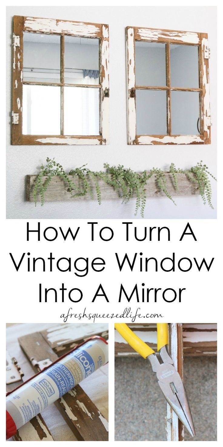 How To Turn A Vintage Window Into A Mirror Vintage Windows Vintage Window Decor Home Diy