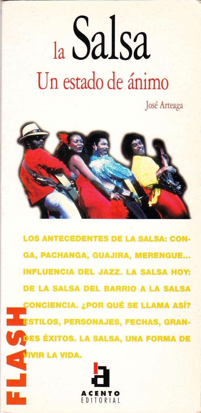 """LA SALSA, UN ESTADO DE ÁNIMO. Colección """"Flash"""". Acento Editorial. Madrid, 2000."""
