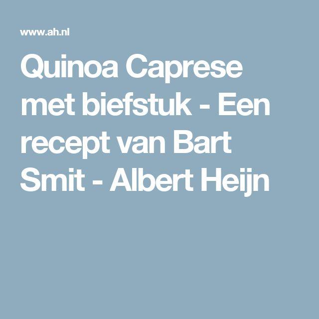 Quinoa Caprese met biefstuk - Een recept van Bart Smit - Albert Heijn