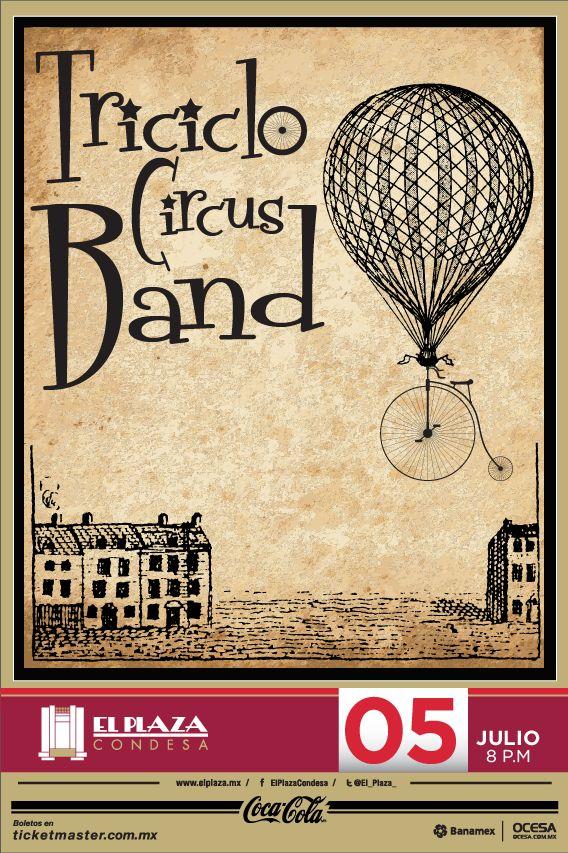 Triciclo circus Band, 5 de julio, El Plaza Condesa #TricicloCircus