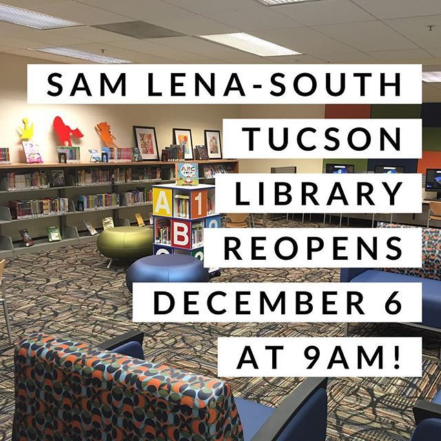 The Sam Lena South Tucson Library Reopens Thursday December 6 At 9am It Is Located At 1607 S 6th Ave In The South Tucson Municipa Library Pima County Tucson