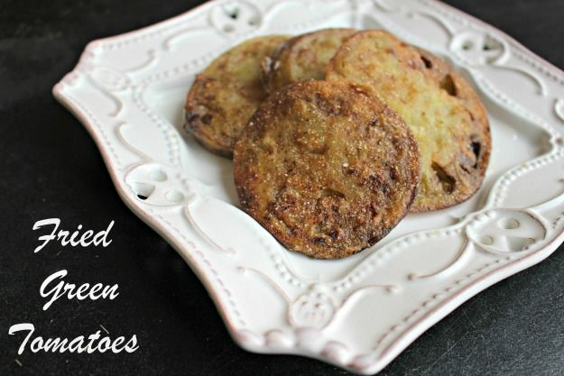 O Taste and See | Fried Green Tomatoes