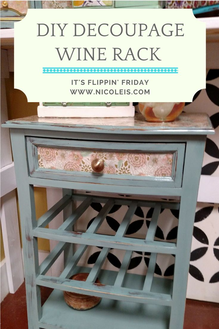 DIY Decoupage Wine Rack | It's Flippin' Friday! Easy chalk paint and decoupage DIY project! So cute! (scheduled via http://www.tailwindapp.com?utm_source=pinterest&utm_medium=twpin&utm_content=post164561025&utm_campaign=scheduler_attribution)