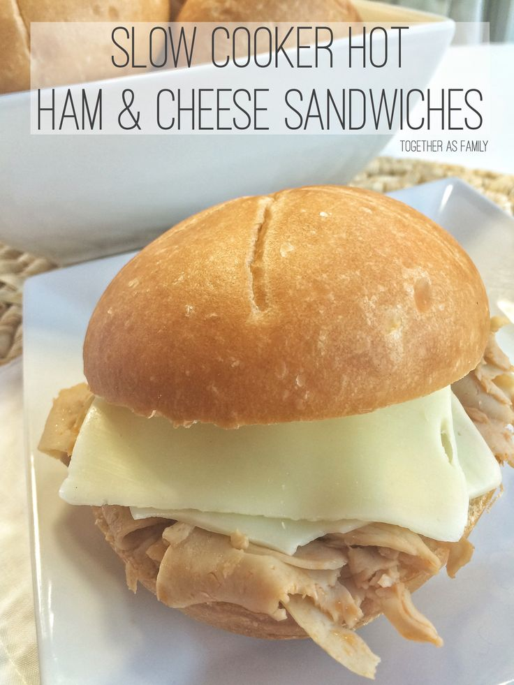 SLOW COOKER HOT HAM & CHEESE SANDWICHES | www.togetherasfamily.com