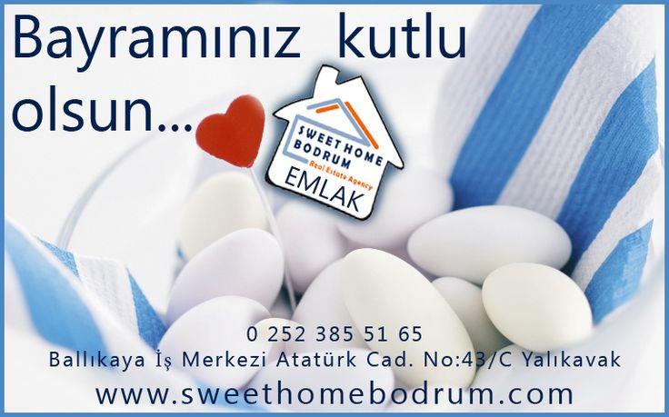 Bayramınızı kutlar, esenlikler dileriz.  Saygılarımızla,   Sweet Home Bodrum Emlak ofis  : 0252 385 51 65 Atatürk Cad. Ballıkaya İş Merkezi No:43/C - A Blok YALIKAVAK www.sweethomebodrum.com