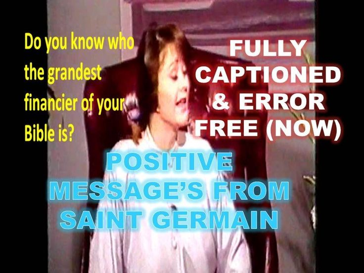 Saint Germain - Positive Spiritual Messages - Fully Captioned channeled  but the message is worthwhile